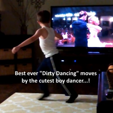 Dirty Dancing Moves by Cutest Boy