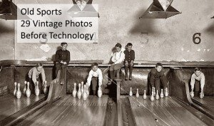 Old Sports vintage photos before technology