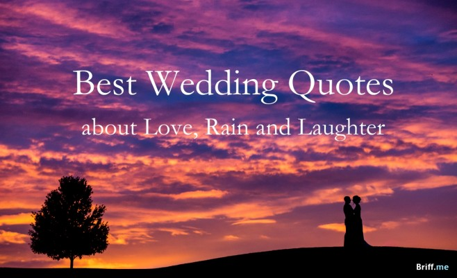 Best Wedding Quotes - Love Rain and Laughter