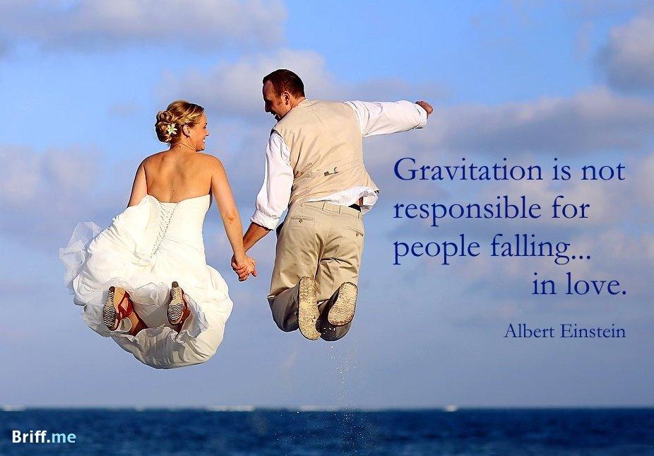 Funny Wedding Quotes - Gravitation Albert Einstein