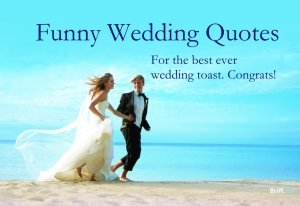 Funny Wedding Quotes for the best wedding toast