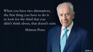 Inspirational Quotes: Shimon Peres about Alternatives
