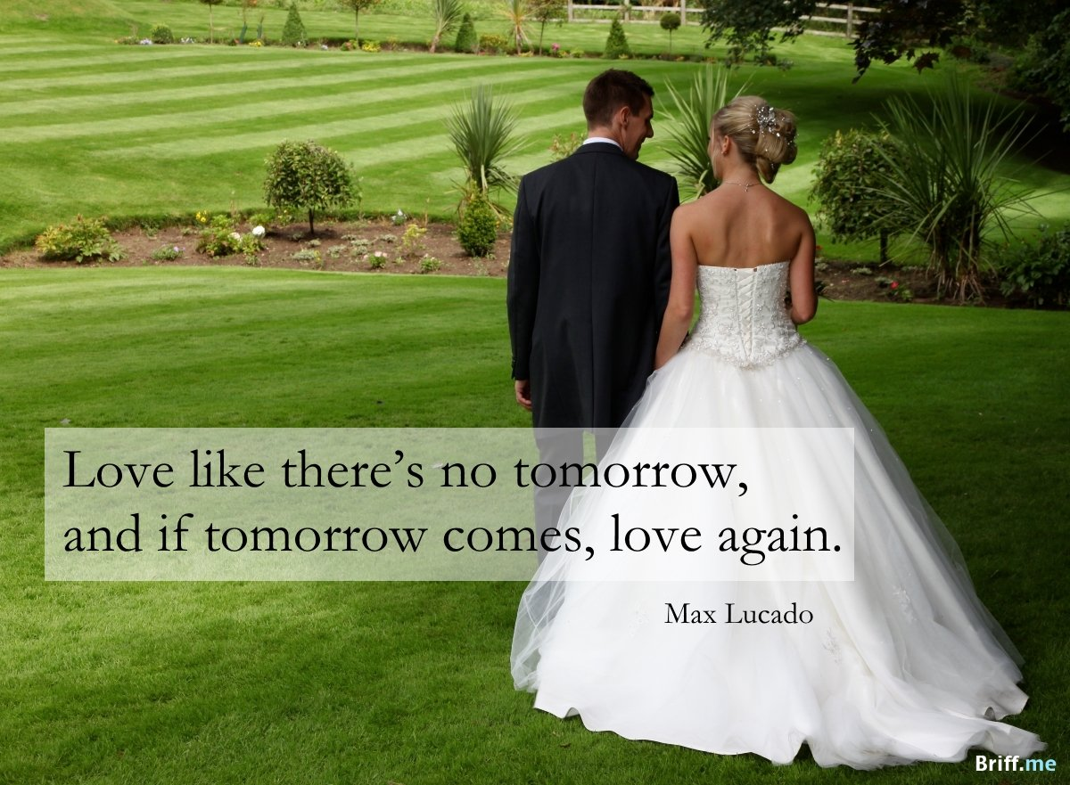 Wedding Quotes Love like there is no tomorrow