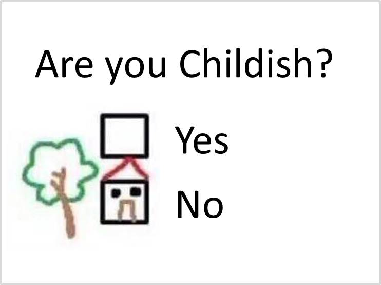 Are You Childish