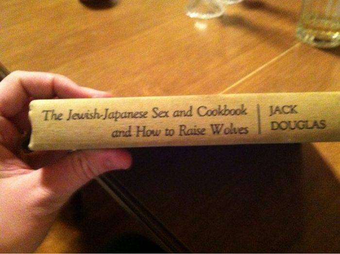 Best Book Titles 10 - The Jewish-Japanese Sex and Cookbook and Hoe to Raise Wolves