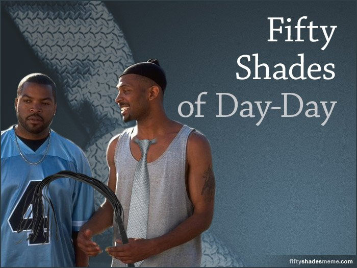 50 Shades of Day-Day