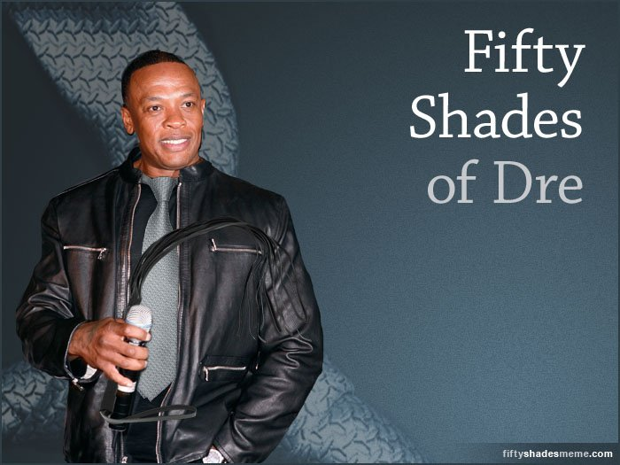 50 Shades of Dre