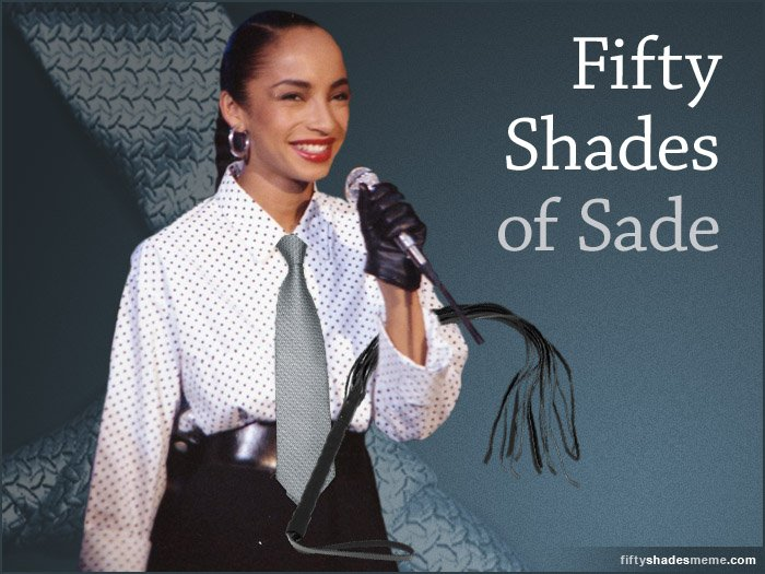50 Shades of Sade