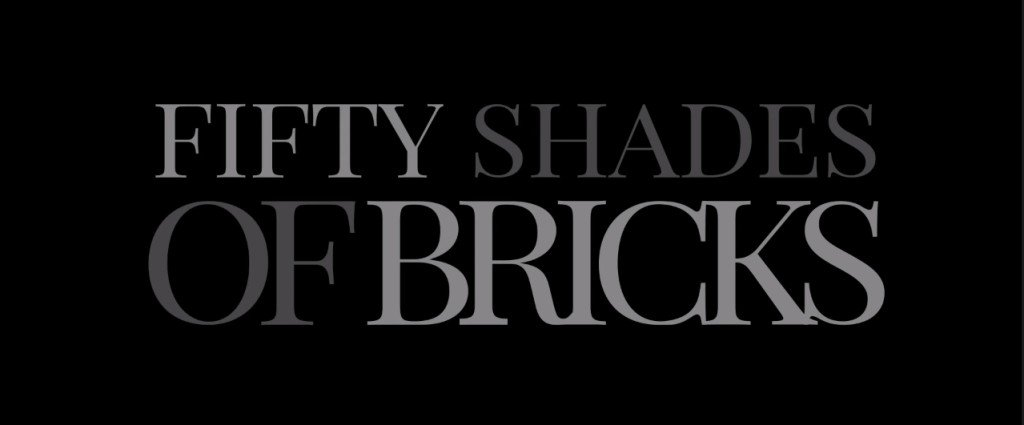 Fifty Shades of Bricks