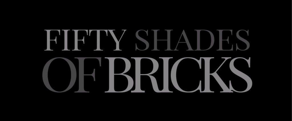 Fifty Shades of Bricks