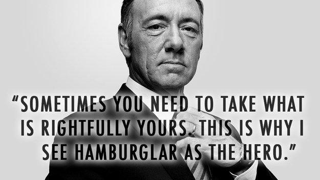 Hamburglar Hero House of Cards Quotes