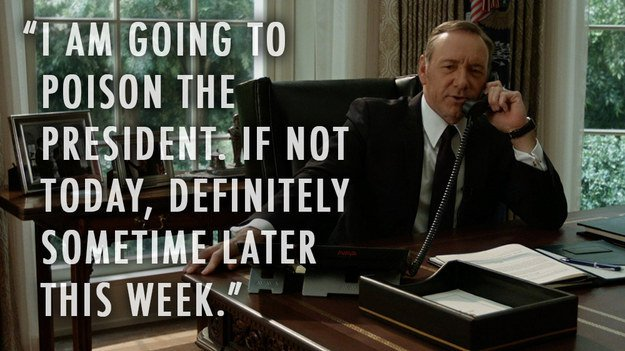 Poison President House of Cards Quotes