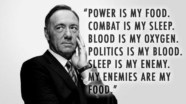 Power Combat Blood Politics Sleep House of Cards Quotes