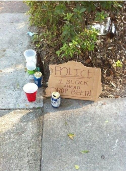Beer dumped, police ahead Bad Places