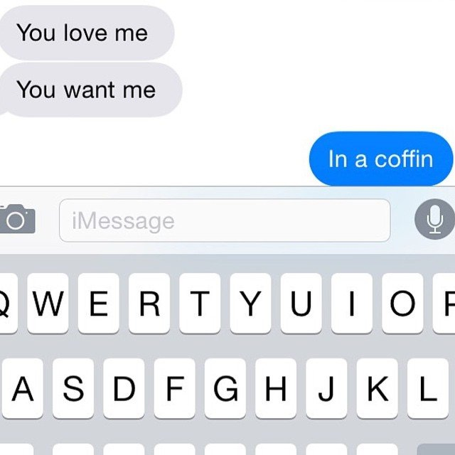 Yes. I do want you. In a coffin Ex Texts.