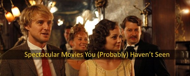 Spectacular Movies You Probably Have Not Seen